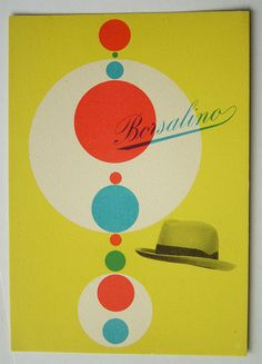 Publicity designed by Max Huber for Borsalino in the 50′s. The colors, simple shapes & type fit so well together!