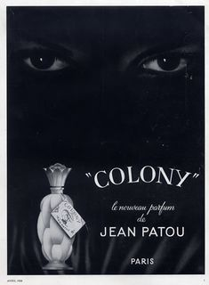 vintage perfume ad for Jean Patou:  Colony, a wonderful chypre with greenish-pineappley top notes. Unique