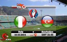 Watch Live Soccer Stream Online: Italy vs Azerbaijan Soccer Live streaming Online Free