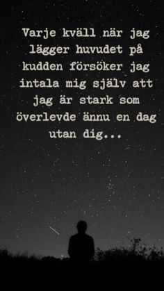 Hard To Love, I Love You, My Love, Sad Quotes, Love Quotes, Swedish Quotes, Lost Without You, Grief Loss, Forever Love
