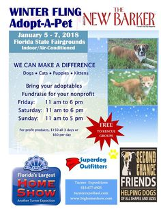 Tampa Bay Area rescue groups, this is a fun event, just for you and - it's free. Show off your adoptables. Meet new people and talk to them about becoming a volunteer or donating to your group. Florida's Largest Winter Home Show, January 5 - 7, 2018. Hurry, though. Space is limited.