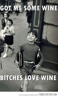 Got me some wine…