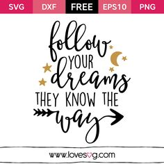*** FREE SVG CUT FILE for Cricut, Silhouette and more *** Follow your dreams they know the way