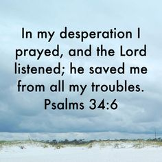 Psalms In my desperation I prayed, and the LORD listened; Encouraging Bible Verses, Prayer Scriptures, Bible Prayers, Faith Prayer, Biblical Quotes, Favorite Bible Verses, Bible Verses Quotes, Spiritual Quotes, Gratitude Quotes