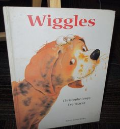 WIGGLES HARDCOVER BOOK BY CHRISTOPHE LOUPY, GREAT READ, GUC