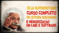Seja SuperDotado,   Curso Completo, de Leitura Acelerada, e Memorização,...