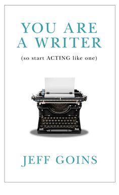 "Review of ""You are a Writer"" by Jeff Goins"
