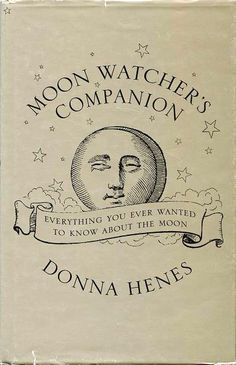 """Moon Watcher's Companion"" by Donna Henes - book cover Constellations, Be Wolf, You Are My Moon, Books To Read, My Books, Under Your Spell, Paper Moon, Luna Lovegood, Moon Child"
