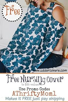 Free Nursing Covers ( $ 35.00 Value) at UdderCovers.com, use Promotion Code AThriftyMom1  #free, #NursingCover,#Baby