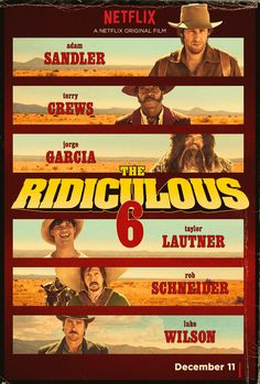 THE RIDICULOUS 6 movie review starring Adam Sandler, Terry Crews, Taylor Lautner, Luke Wilson, Jorge Garcia, Nick Nolte, and Rob Schneider!