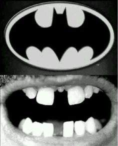 Batman si no vas al dentista xD