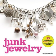 Junk Jewelry: 25 Extraordinary Designs to Create from Ordinary Objects by Jane Eldershaw http://www.amazon.com/dp/0307405176/ref=cm_sw_r_pi_dp_QGY1tb04YPG42PPA