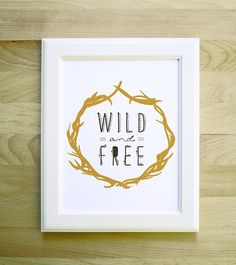 wild and free quote art print 8x10 11x14 11x15 antler by littlelow, $20.00
