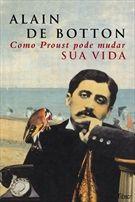 Como Proust pode mudar sua vida - Alain de Botton