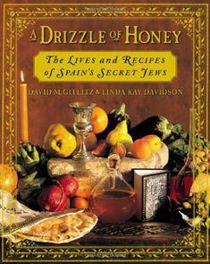 A Drizzle of Honey : The Lives and Recipes of Spain's Secret Jews: David M. Gitlitz, Linda Kay Davidson: 9780312198602: Amazon.com: Books