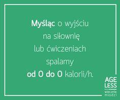 Breaking news! Czy wiedzieliście, że dzięki myśleniu o aktywności fizycznej możecie spalić nawet 0 kalorii?  #ageless #wiecznamlodosc #aktywnosc #kalorie #silownia #cwiczenia www.ageless.pl