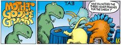 Mother Goose and Grimm - T-Rex By Mike Peters.