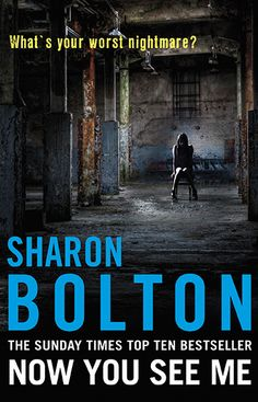 2016 WBN Selection: Now You See Me by Sharon Bolton (2011)