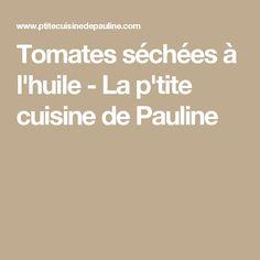 Tomates séchées à l'huile - La p'tite cuisine de Pauline