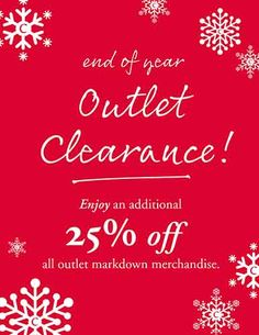 Enjoy an additional 25% off * all outlet markdown merchandise.  *Offer valid in Concord, NH Retail store only from 12/26 to 12/31.