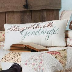 Always kiss me..Goodnight pillow..$39.95...Love this!