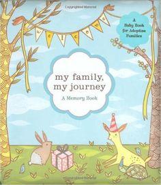My Family, My Journey: A Baby Book for Adoptive Families: Zoe Francesca, Susie Ghahremani: 9780811857376: Amazon.com: Books