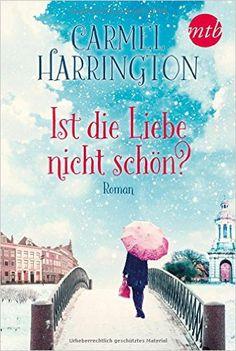 Ist die Liebe nicht schön?: Amazon.de: Carmel Harrington: Bücher