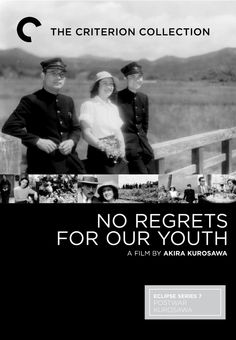 No Regrets for Our Youth by Akira Kurosawa - Pretty good film to practice my Japanese on. Long pauses, the spoke slowly and clearly most of the time and the story was interesting. Especially the quick turn around in ideas after WWII. Tokyo Story, Watch Tv Online, The Criterion Collection, Foreign Movies, Ministry Of Education, University Professor, Rage Against The Machine, Japanese Film, Sad Stories