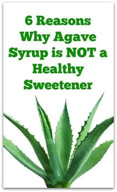 6 Reasons Why Agave Syrup is NOT A Healthy Sweetener - Natural Holistic Life #agave #agavesyrup #naturalsweeteners