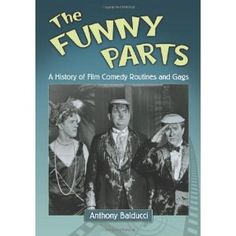 The Funny Parts: A History of Film Comedy Routines and Gags (Paperback)  http://www.amazon.com/dp/0786465131/?tag=oretoretanku-20  0786465131
