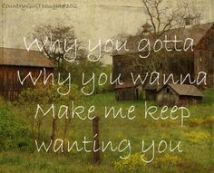 Wanna You Me Wanting Keep You Why