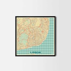 Lisbon City Prints -Art posters and map prints of your favorite city. Unique design of a map. Perfect for your house and office or as a gift.