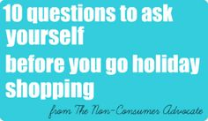 Ask Yourself These Ten Questions Before You Go Holiday Shopping