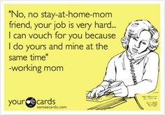So take that! That's right... Full time SINGLE mom, working full time !!!