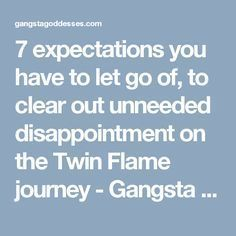 7 expectations you have to let go of, to clear out unneeded disappointment on the Twin Flame journey - Gangsta Goddesses