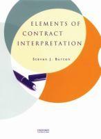 Elements of contract interpretation / Steven J. Burton.