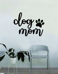 Dog Mom Paw Print Quote Wall Decal Sticker Bedroom Home Room Art Vinyl Inspirational Decor Cute Animals Puppy Pet Rescue Adopt Foster - green