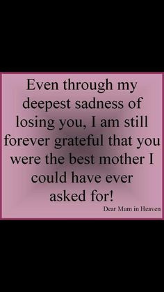 Amma... I realised this very late... too late that I couldn't tell you that you were the best mother. Sorry Amma...
