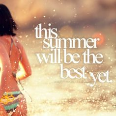 i have such high expectations for this summer..
