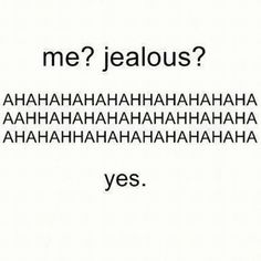I'm Jealous Quotes and Sayings: Best Expression | LoePix