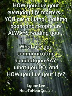 HOW you live your everyday life matters. YOU are a living, walking book, and people are ALWAYS reading you. What are you communicating by what you SAY, what you DO, and HOW you live your life? Christian Life Coaching, Live Your Life, Live For Yourself, Periodic Table, Life Matters, Education, Sayings, Reading, 3d Printing