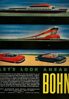 """Bohn Aluminum had dozens of futuristic magazine ads published, predicting aluminum use in all sorts of futuristic motorized machines, from cars to combines. This is a single example, but you can find dozens on the web, each an almost lurid view into a gee-whiz future where even the most mundane machine can look like something from """"The Jetsons."""""""