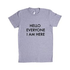 Hello Everyone I Am Here Great Conceited Awesome Amazing Self Aware Cool Proud Pride Prideful SGAL7 Women's Shirt