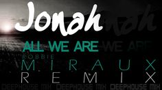 Jonah - All we are - Miraux (Remix House Deep)