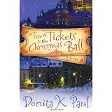 Two Tickets to the Christmas Ball: A Novella (Hardcover)By Donita K. Paul