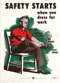 """Retro Safety Poster National Safety Council workplace safety poster - """"Safety Starts When You Dress For Work"""" Lift Operator Training www. Office Safety, Workplace Safety, Safety At Work, Safety Week, Safety Quotes, Safety Slogans, Health And Safety Poster, Safety Posters, Past Exams"""