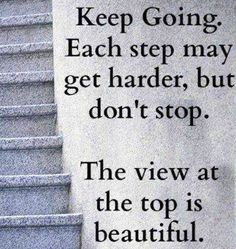 Keep going quote via Carol's Country Sunshine on Facebook