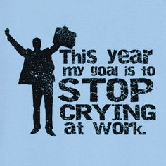 Stop Crying At Work Funny Novelty T Shirt Z13032 by RogueAttire, $18.99
