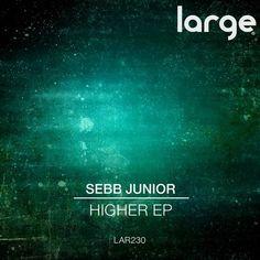 Sebb Junior - Higher EP / Large Music / LAR230 - http://www.electrobuzz.fm/2016/06/13/sebb-junior-higher-ep-large-music-lar230/