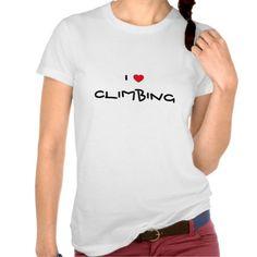I Love Climbing heart t-shirt. Customizable. http://www.zazzle.com/jollyhearts